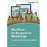 Workflow im Responsive Webdesign. So optimieren Sie Ihre Arbeitsabläufe
