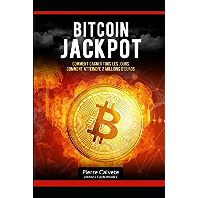 Bitcoin. Comment Gagner Tous les Jours ?: Bitcoin. Comment Atteindre 2 Millions ?