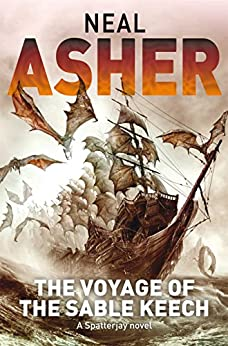 The Voyage of the Sable Keech (Spatterjay Book 2) by [Asher, Neal]