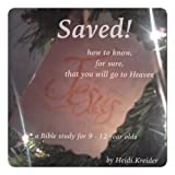 Saved...how to know for sure you are going to heaven for 9-12 year olds (English Edition)