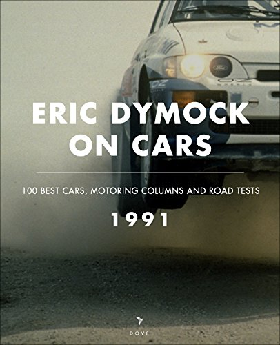 eric-dymock-on-cars-1991-100-best-cars-motoring-columns-and-road-tests-english-edition