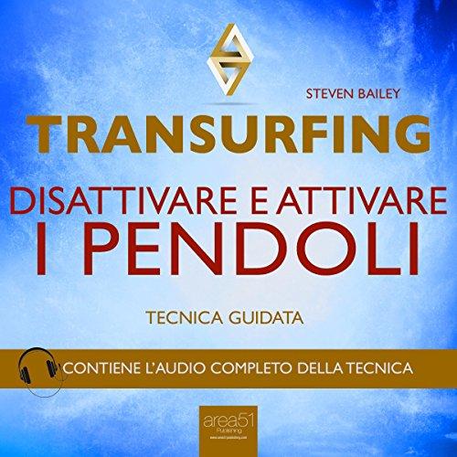 Transurfing. Disattivare e attivare i pendoli  Audiolibri