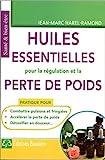 Telecharger Livres Huiles essentielles pour la regulation et la perte de poids (PDF,EPUB,MOBI) gratuits en Francaise