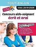 Concours Aide-Soignant 2019/2020 Tout-en-un : écrit et oral: Les clés de la réussite...