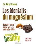 Les Bienfaits du magnésium - Boostez votre santé avec la méthode SiMa !