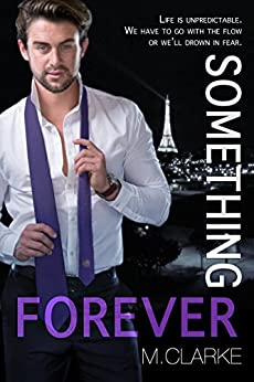 Something Forever (Something Great Book 3) by [Clarke, M.]