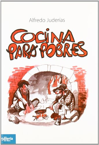 Cocina para pobres por Alfredo Juderias Martinez