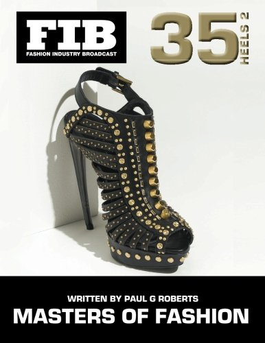 MASTERS OF FASHION Vol 35 Heels Part 2: Master Shoe Designers (Fashion Industry Broadcast, Band 35)