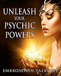 Unleash Your Psychic Powers (English Edition)