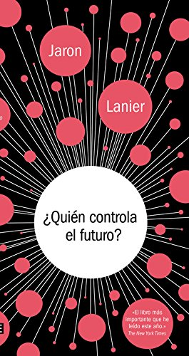 ¿Quién controla el futuro? (Debate) por Jaron Lanier