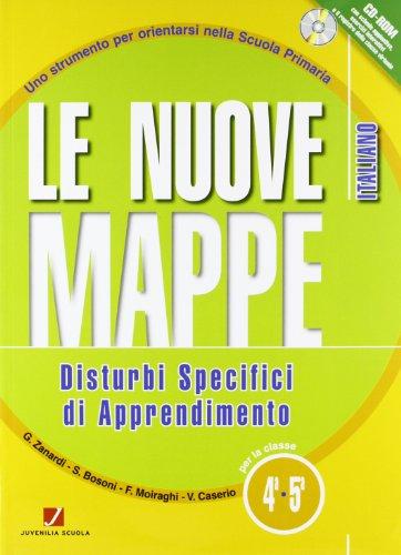 Le nuove mappe. Disturbi specifici di apprendimento. Italiano. Per la 4 e 5 classe elementare. Con CD-ROM