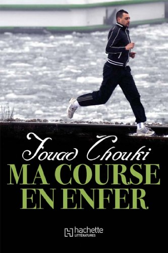 Ma course en enfer (Essais et Documents) par Fouad Chouki