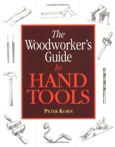 Woodworker's Guide to Hand Tools, The