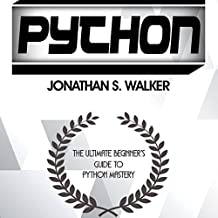 Python: The Ultimate Beginner's Guide to Python Mastery