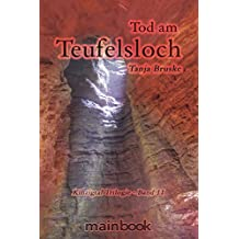 Tod am Teufelsloch: Kinzigtal Trilogie - Band 2: ein historischer Mystery-Roman