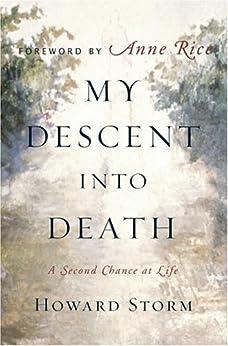 My Descent Into Death: A Second Chance at Life par [Storm, Howard]