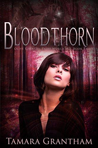 Bloodthorn: An Urban Fantasy Fairy Tale (Fairy World MD Book 3) (English Edition)