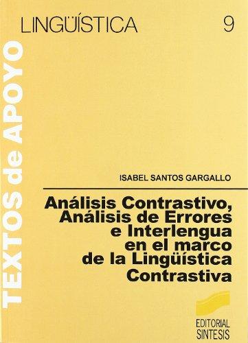 Análisis Contrastivo, Análisis De Errores E Interlengua En El Marco