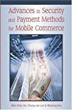Advances in Security and Payment Methods for Mobile Commerce by Wen-Chen Hu (Editor) � Visit Amazon's Wen-Chen Hu Page search results for this author Wen-Chen Hu (Editor), Chung-wei Lee (Editor), Weidong Kou (Editor) (31-Jan-2005) Paperback