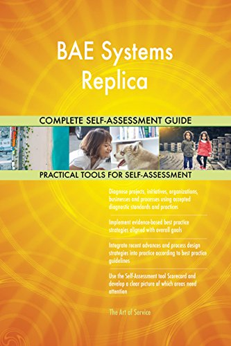 BAE Systems Replica All-Inclusive Self-Assessment - More than 710 Success Criteria, Instant Visual Insights, Comprehensive Spreadsheet Dashboard, Auto-Prioritized for Quick Results