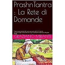 PrashnTantra : La Rete di Domande: Traduzione Italiana del testo sanscrito del 16 ° secolo sull'astrologia oraria dell'astrologo reale dell'Imperatore Mughal Akbar