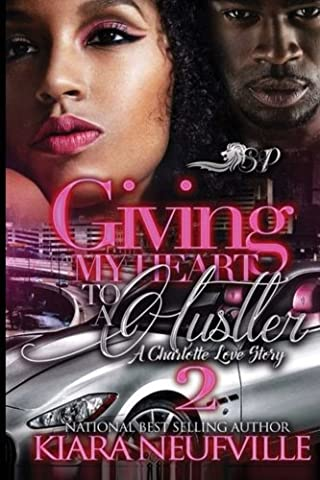 Giving My Heart to a Hustler 2: A Charlotte Love Story: Volume 2
