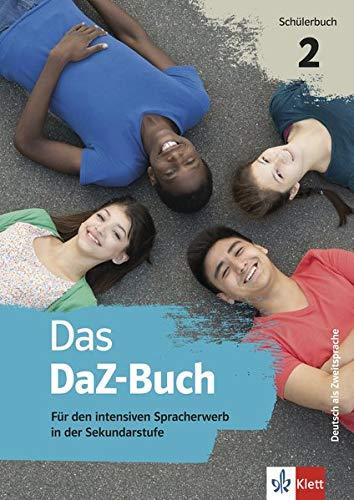 Das DaZ-Buch 2: Für den intensiven Spracherwerb in der Sekundarstufe. Schülerbuch + Online-Angebot