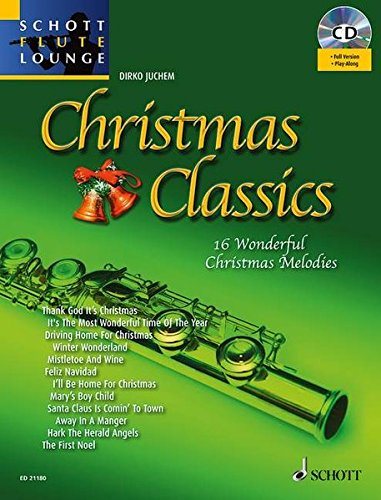 Christmas Classics: Die 16 beliebtesten Weihnachtsmelodien. Flöte. Ausgabe mit CD. (Schott Flute Lounge)