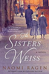 The Sisters Weiss: A Novel by Naomi Ragen (2014-10-07)