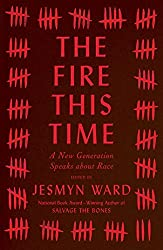 The Fire This Time: A New Generation Speaks about Race by Jesmyn Ward (2016-08-02)