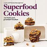 Superfood-Cookies - Aus Liebe zum ges...