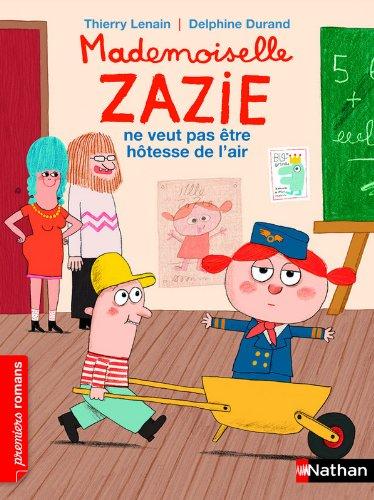 Mademoiselle Zazie ne veut pas tre htesse de l'air
