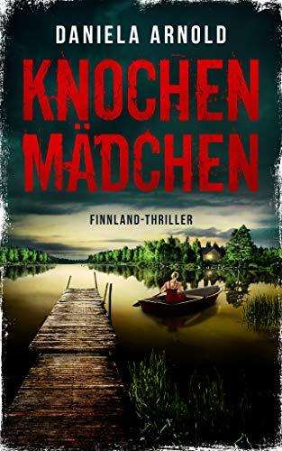 Knochenmädchen: Finnland-Thriller