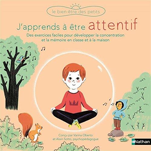 J'apprends à être attentif - Bien-être des petits - Dès 3 ans par Varinia Oberto