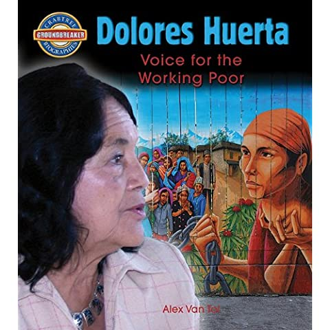 Dolores Huerta: Voice for the Working Poor (Crabtree Groundbreaker Biographies)