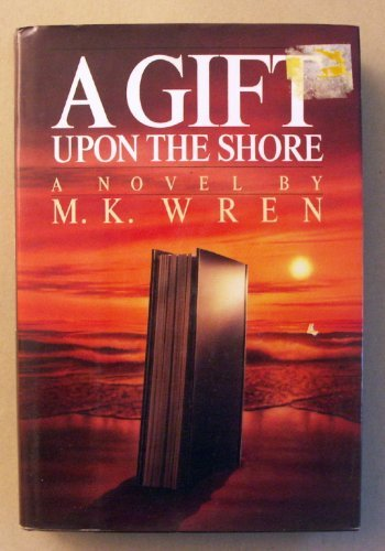 By M.K. Wren: A Gift Upon the Shore