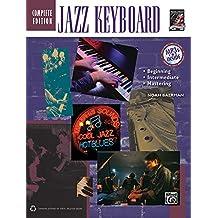 Jazz Keyboard: Beginning, Intermediate, Mastering; Complete Edition