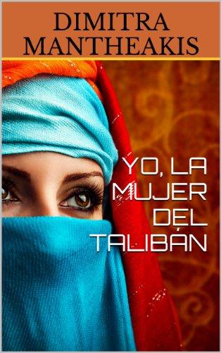 YO, LA MUJER DEL TALIBÁN por DIMITRA MANTHEAKIS