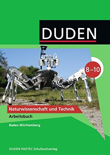 Duden Naturwissenschaft und Technik - Gymnasium Baden-Württemberg: 8.-10. Schuljahr - Arbeitsbuch
