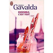 Ensemble c'est tout / Gavalda, Anna / Réf: 30864