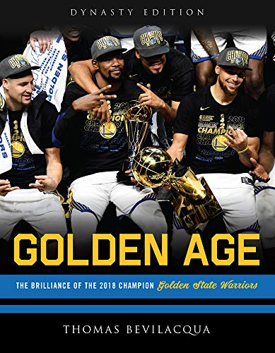 Golden Age: The Brilliance of the 2018 Champion Golden State Warriors: Dynasty Edition