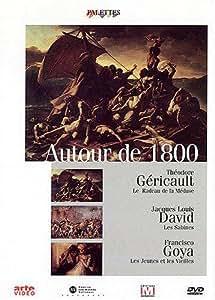 Palettes : Autour de 1800 (Géricault, David et Goya)