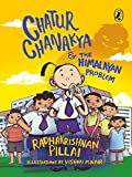 #6: Chatur Chanakya and the Himalayan Problem