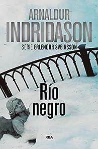 Río negro par Arnaldur Indridason