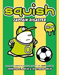 Squish #4: Captain Disaster by Jennifer L. Holm (2012-09-25)