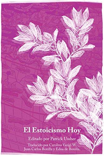 El Estoicismo Hoy, Escritos Selectos (Volumen I) por Patrick Ussher