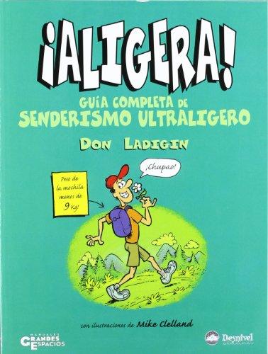 Descargar Libro ¡aligera! - guia completa de senderismo ultraligero (Grandes Espacios) de Don Ladigin
