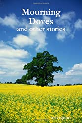 Mourning Doves: And Other Stories