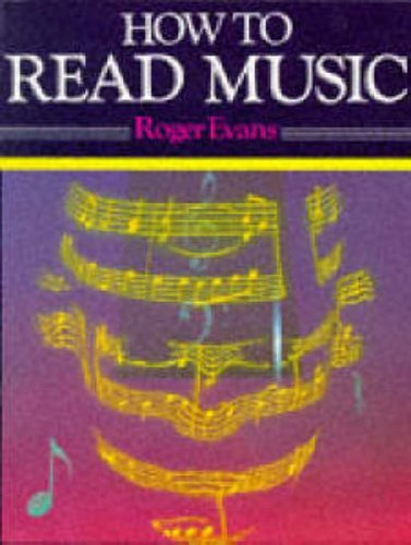 How to Read Music for Singing, Guitar, Piano and Most Instruments by Roger Evans (1978-04-27)