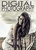 Digital Photography: DSLR Camera Basic Functions & Shooting Quality Photos (DSLR Cameras, Digital Photography, DSLR Photography for Beginners, Digital Cameras, DSLR Exposure Book 2)
